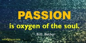 passion-is-oxygen-of-the-soul